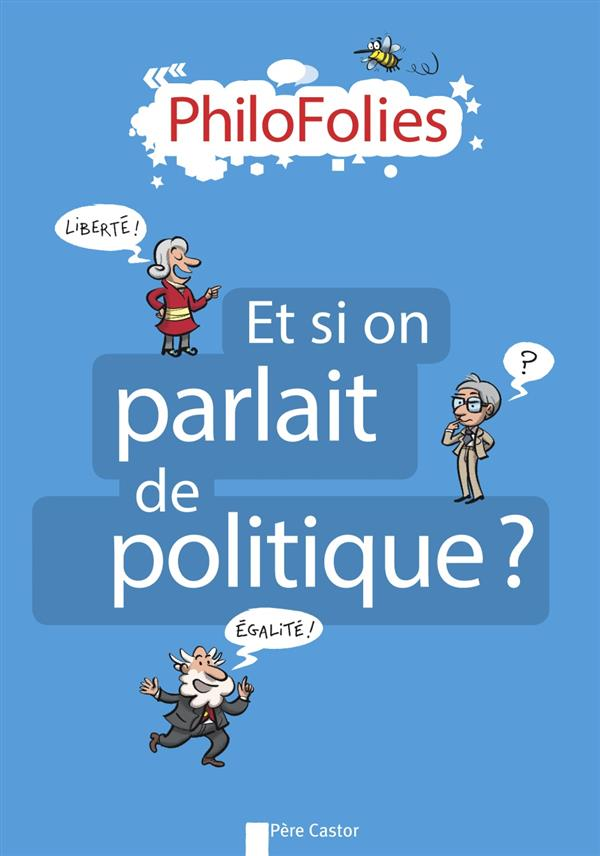PHILOFOLIES - ET SI ON PARLAIT DE POLITIQUE ?